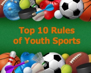 Top 10 Rules of Youth Sports: Be Sure Your Child Knows Them!