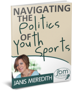 Tired of Youth Sports Politics? Attend My Live Webinar and Get Help for Navigating the Mess!
