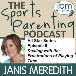 ALL STAR SERIES Sports Parenting Podcast: Dealing with the Frustrations of Playing Time