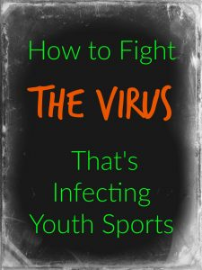 How to Fight the Virus That's Infecting Youth Sports